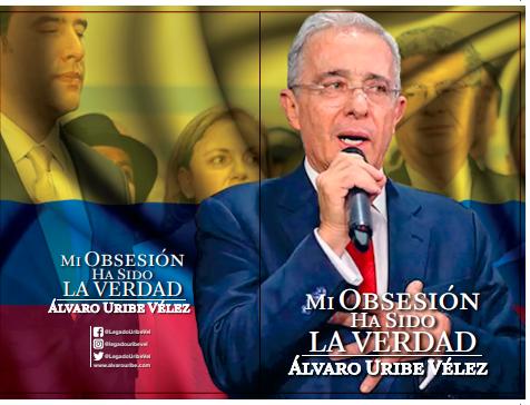 «Mi obsesión ha sido la verdad»: Álvaro Uribe