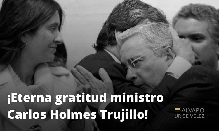 ¡Eterna gratitud ministro Carlos Holmes Trujillo!