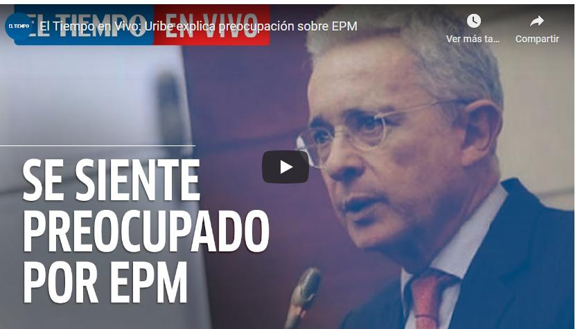 Sobre preocupaciones por EPM. Live en El Tiempo