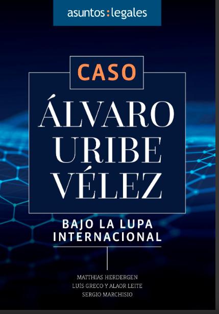 Álvaro Uribe Vélez, bajo la lupa internacional