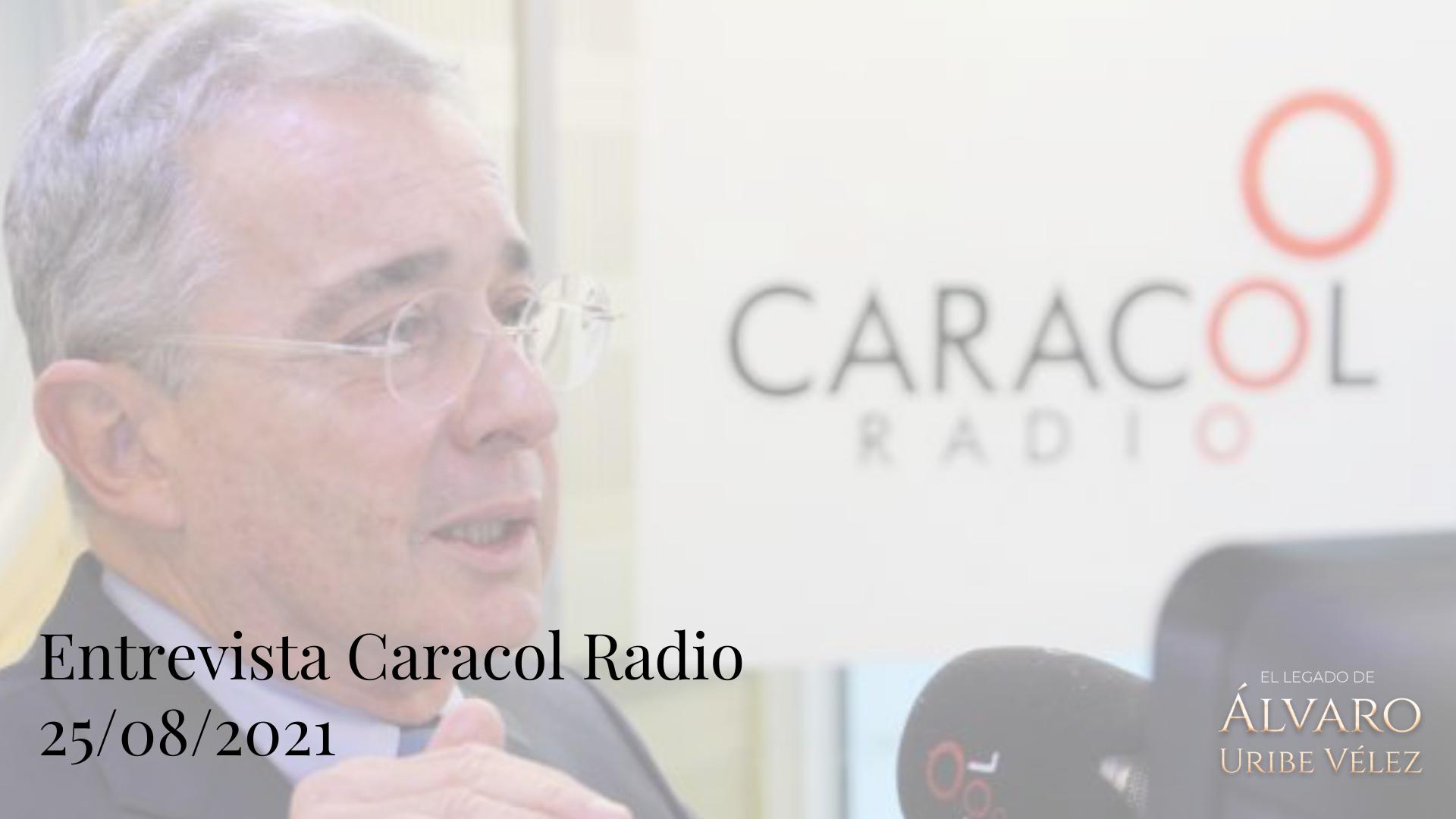 Entrevista Caracol Radio 25/08/2021