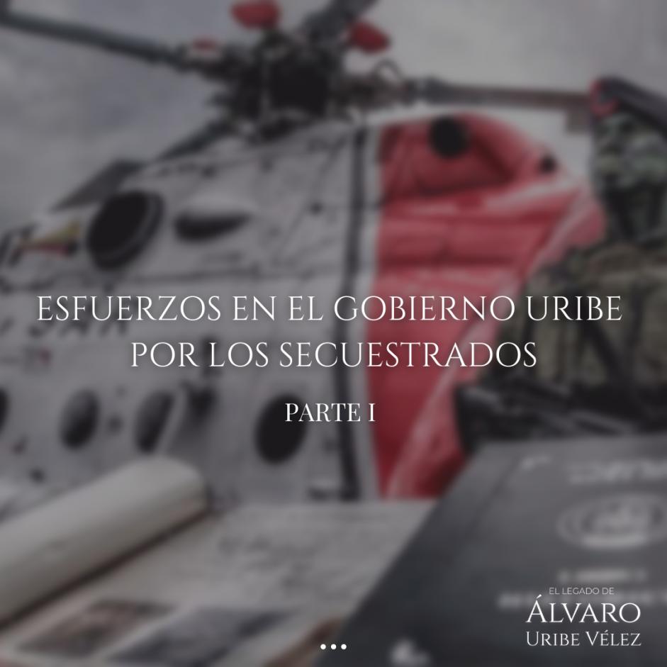 Esfuerzos en el Gobierno Uribe por los secuestrados