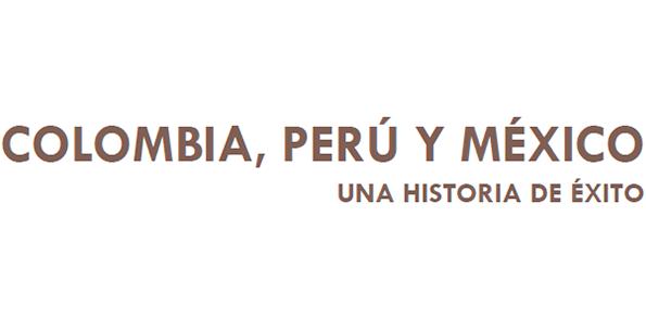 Colombia, Perú y México: Una historia de éxito