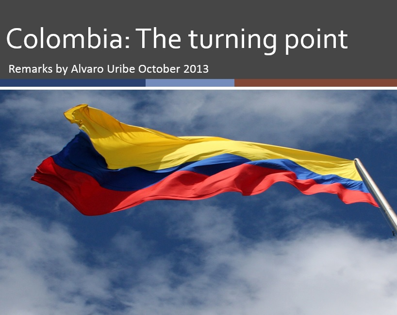 Colombia: The turning point – Remarks by Alvaro Uribe October 2013