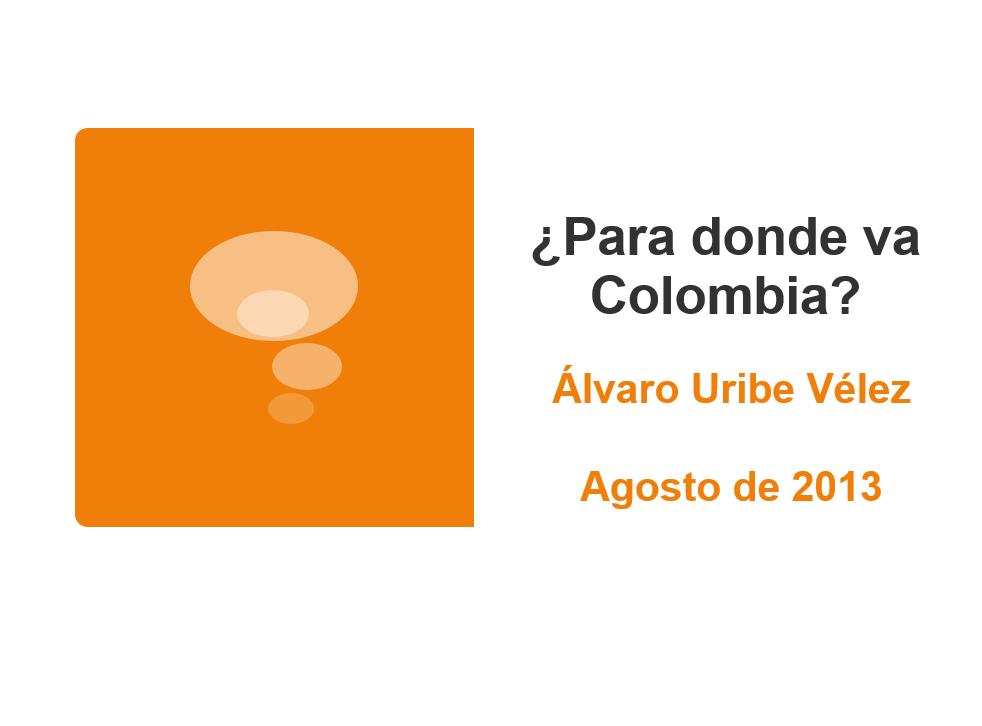 ¿Para donde va Colombia? – Agosto de 2013